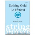 Striking Gold & Le Festival (level 1-1.5)